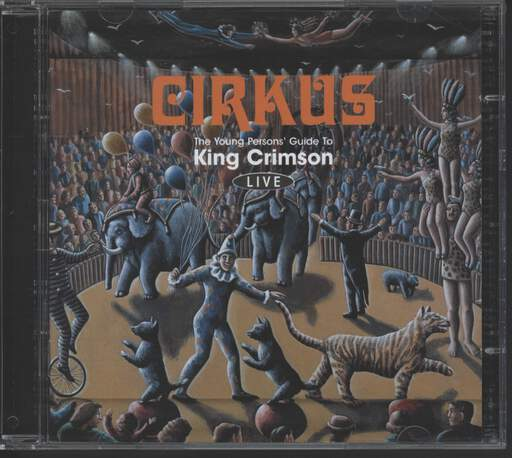 King Crimson: Cirkus: The Young Persons' Guide To King Crimson Live, CD