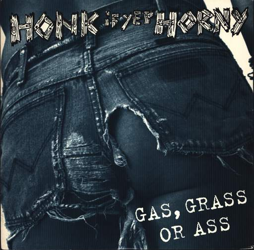 "Honk If Yer Horny: Gas, Grass Or Ass, 7"" Single (Vinyl)"