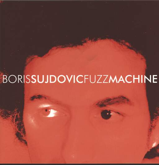 Boris Sujdovic: Fuzz Machine, Mini LP (Vinyl)
