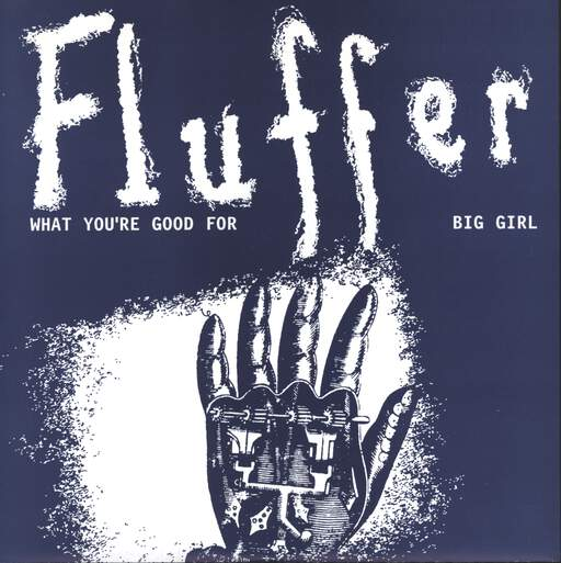 "Fluffer: What You're Good For / Big Girl, 7"" Single (Vinyl)"