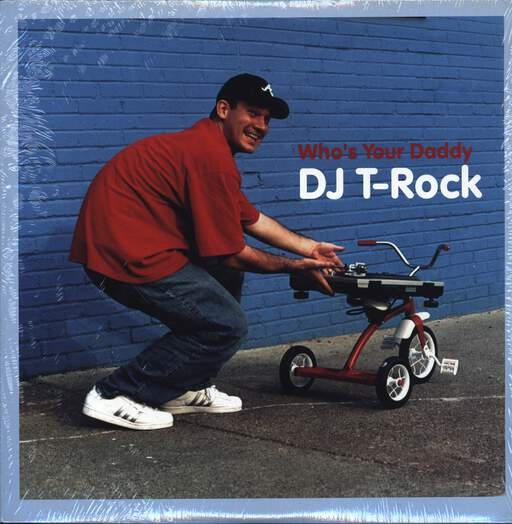 DJ T-Rock: Who's Your Daddy, LP (Vinyl)