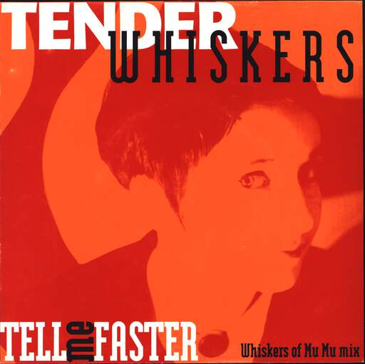 "Les Tender Whiskers: Tell Me Faster, 7"" Single (Vinyl)"