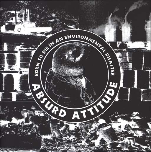"Absurd Attitude: Born To Die In An Environmental Disaster, 7"" Single (Vinyl)"