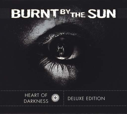 Burnt By The Sun: Heart Of Darkness, CD