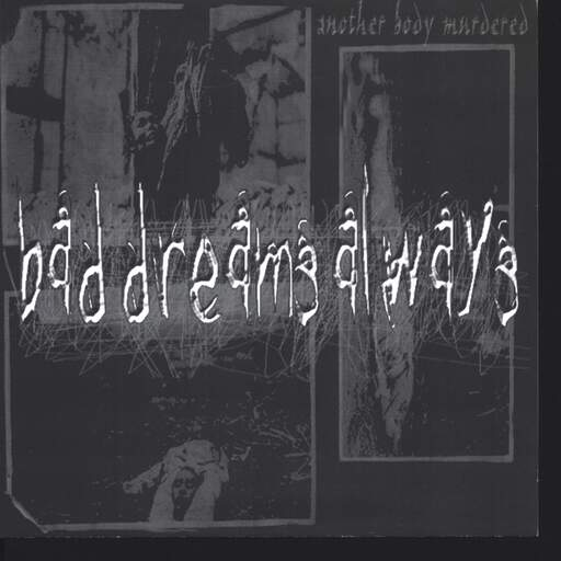 "Bad Dreams Always: Another Body Murdered, 7"" Single (Vinyl)"