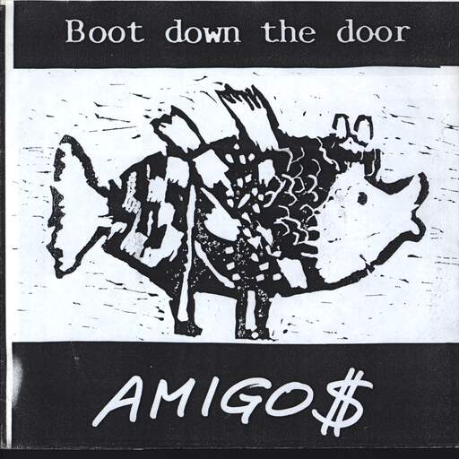 "Boot Down The Door: Amigo$, 7"" Single (Vinyl)"