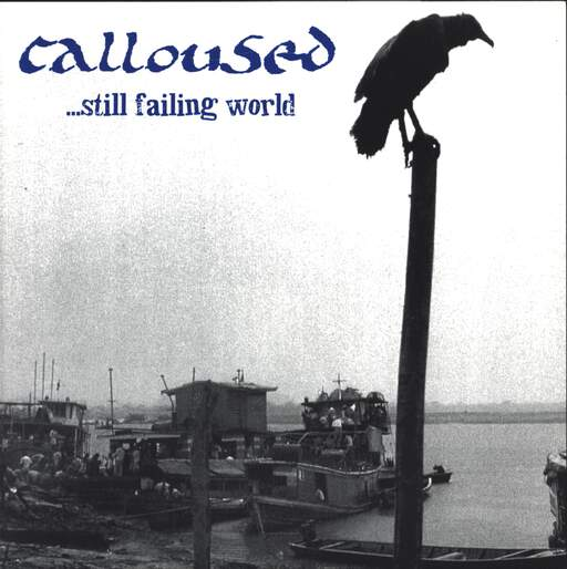 "Calloused: ...Still Failing World, 7"" Single (Vinyl)"