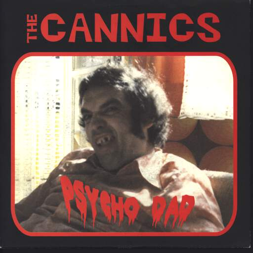 "The Cannics: Psycho Dad, 7"" Single (Vinyl)"