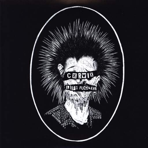 "Cervix: Life Fucker, 7"" Single (Vinyl)"