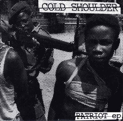 "Cold Shoulder: Patriot EP, 7"" Single (Vinyl)"