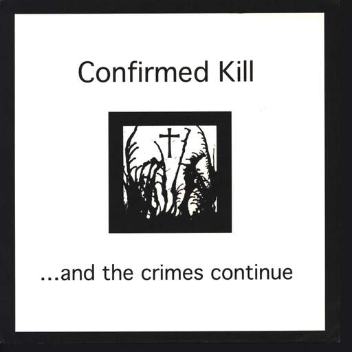 "Confirmed Kill: ...And The Crimes Continue, 7"" Single (Vinyl)"