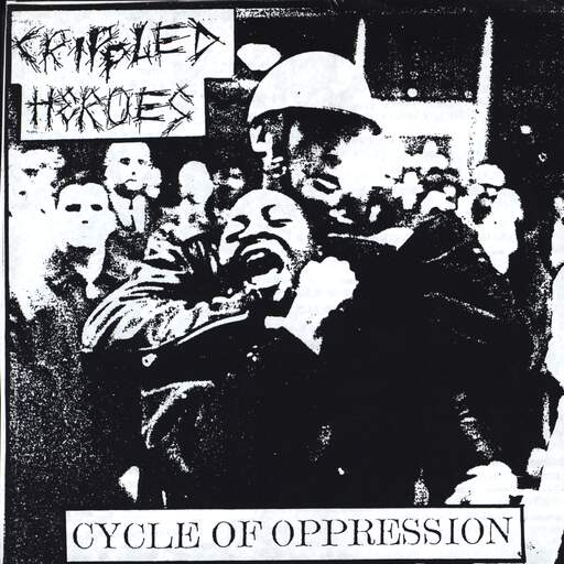 "Crippled Heroes: Cycle Of Oppression, 7"" Single (Vinyl)"