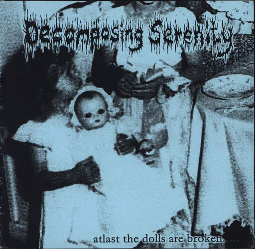 "Decomposing Serenity: Atlast The Dolls Are Broken...All Incisions Welcome, 7"" Single (Vinyl)"
