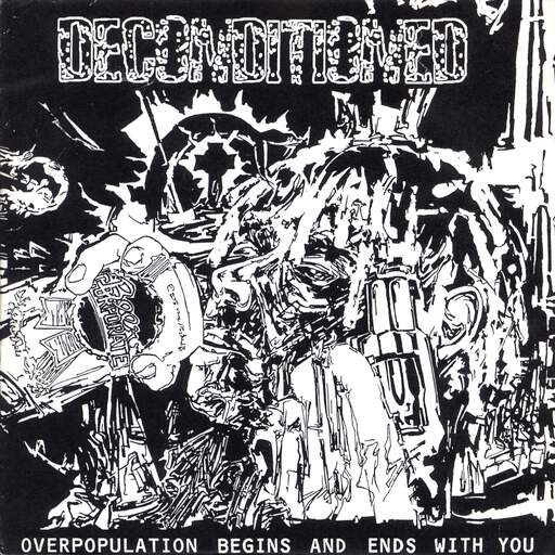 "Deconditioned: Overpopulation Begins And Ends With You, 7"" Single (Vinyl)"