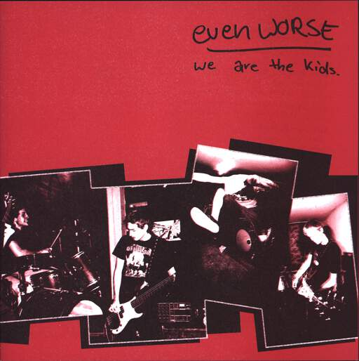 "Even Worse: We Are The Kids, 7"" Single (Vinyl)"