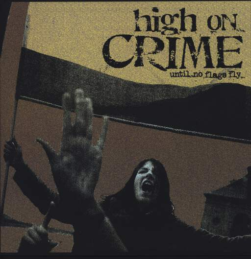 High On Crime: Until No Flags Fly, LP (Vinyl)