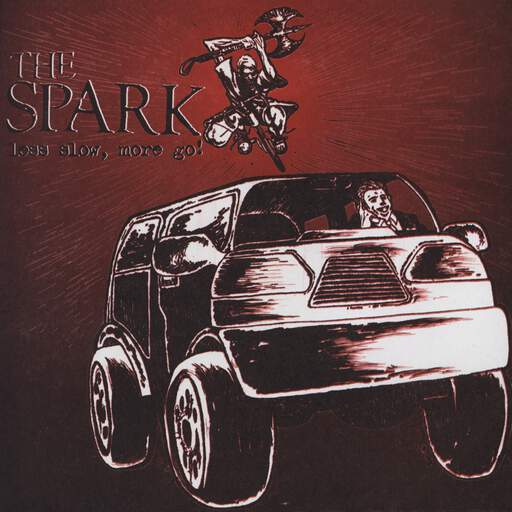 "The Spark: Less Slow, More Go!, 7"" Single (Vinyl)"