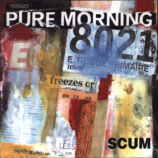 "Pure Morning: Scum, 7"" Single (Vinyl)"
