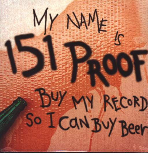 "151 Proof: Buy My Record So I Can Buy Beer, 12"" Maxi Single (Vinyl)"
