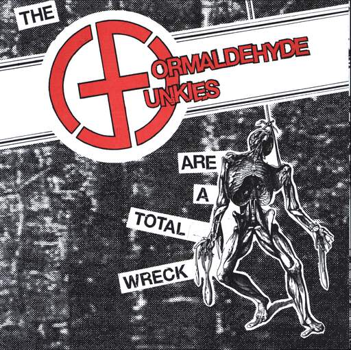 "Formaldehyde Junkies: ...Are A Total Wreck, 7"" Single (Vinyl)"