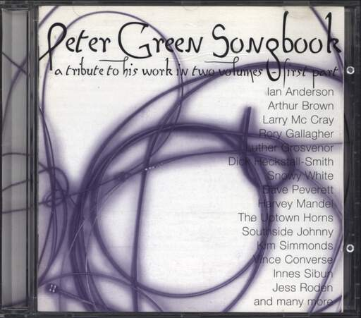 Peter Green: Peter Green Songbook (A Tribute To His Work In Two Volumes) - First  Part, CD