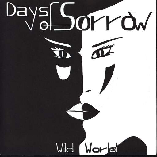 "Days Of Sorrow: Wild World / Mysterious Eyes, 7"" Single (Vinyl)"