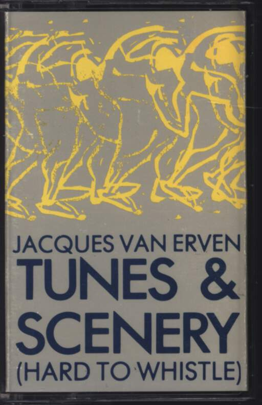 Jacques Van Erven: Tunes & Scenery (Hard To Whistle), Compact Cassette