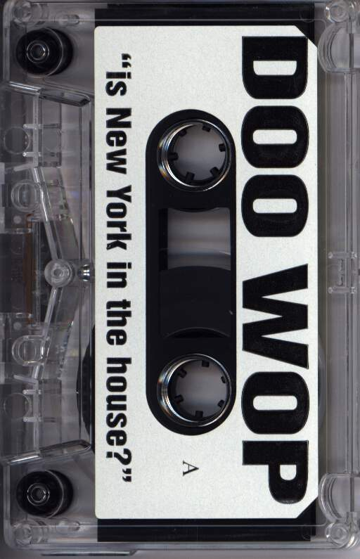 Doo Wop: Is New York In The House?, Compact Cassette