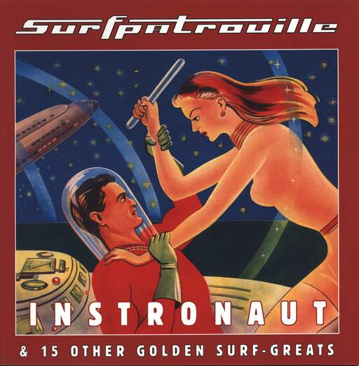 Surfpatrouille: Instronaut & 15 Other Golden Surf-Greats, LP (Vinyl)