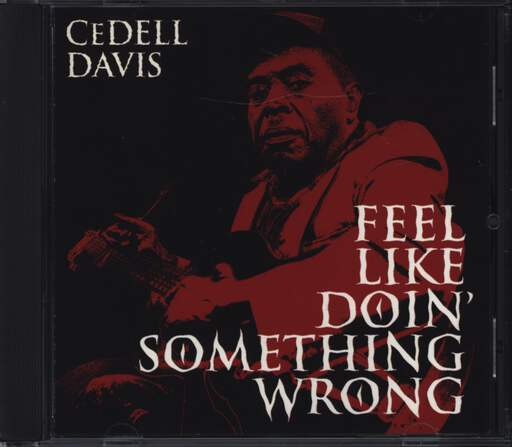 CeDell Davis: Feel Like Doin' Something Wrong, CD
