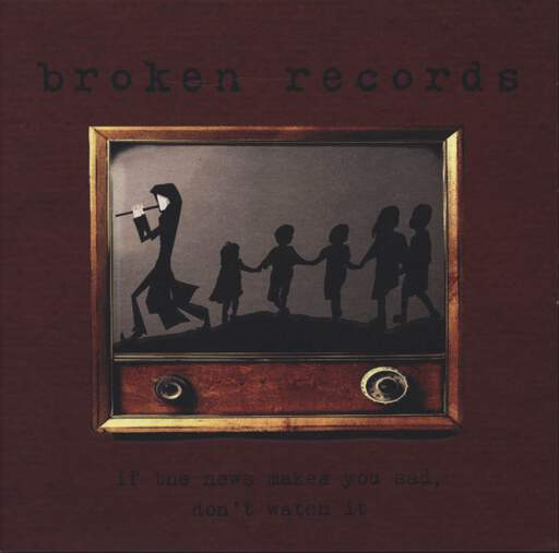 "Broken Records: If The News Makes You Sad, Don't Watch It, 7"" Single (Vinyl)"