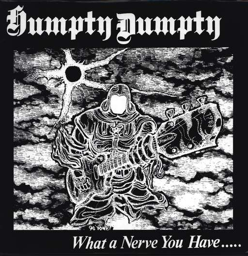 Humpty Dumpty: What A Nerve You Have....., LP (Vinyl)