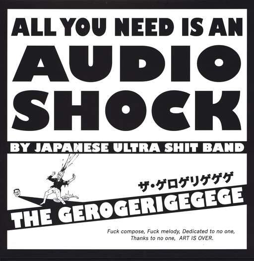 The Gerogerigegege All You Need Is An Audio Shock By Japanese Ultra Shit Band