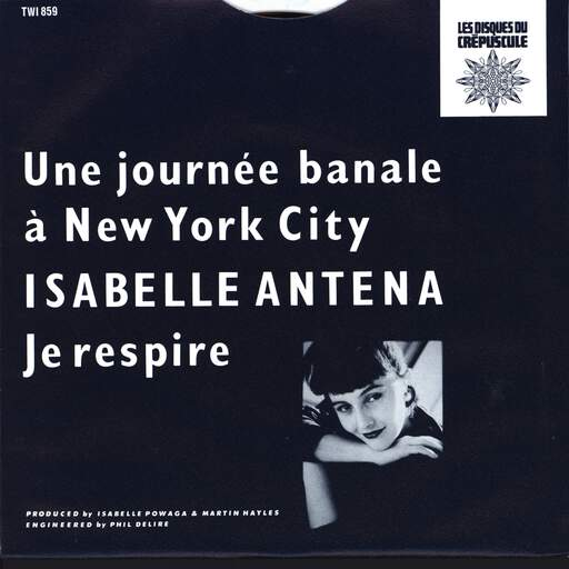 "Isabelle Antena: Une Journée Banale À New York City, 7"" Single (Vinyl)"
