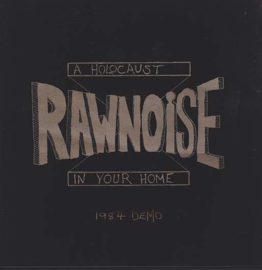 "Raw Noise: A Holocaust In Your Home (1984 Demo), 12"" Maxi Single (Vinyl)"