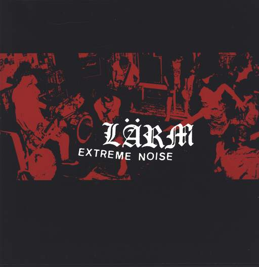 Lärm: Complete Campaign For Musical Destruction - Extreme Noise, LP (Vinyl)