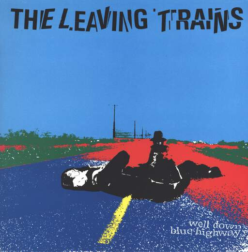The Leaving Trains: Well Down Blue Highway, LP (Vinyl)