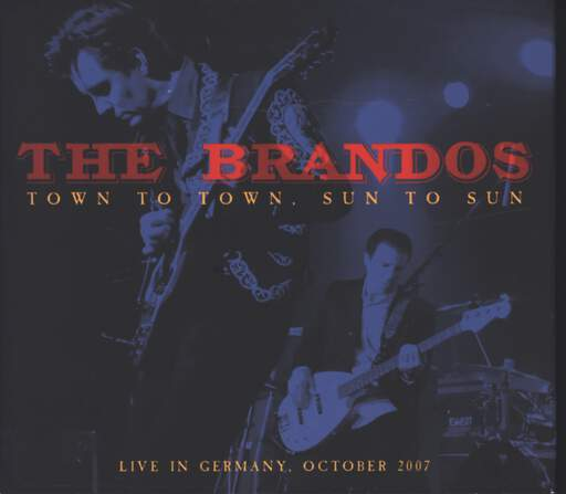 The Brandos: Town To Town, Sun To Sun (Live In Germany October 2007), DVD
