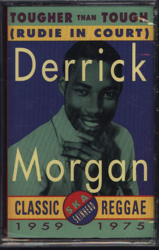 Derrick Morgan: Tougher Than Tough (Rudie In Court), Compact Cassette