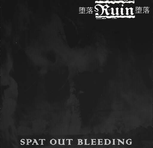 Ruin Spat Out Bleeding / Pause