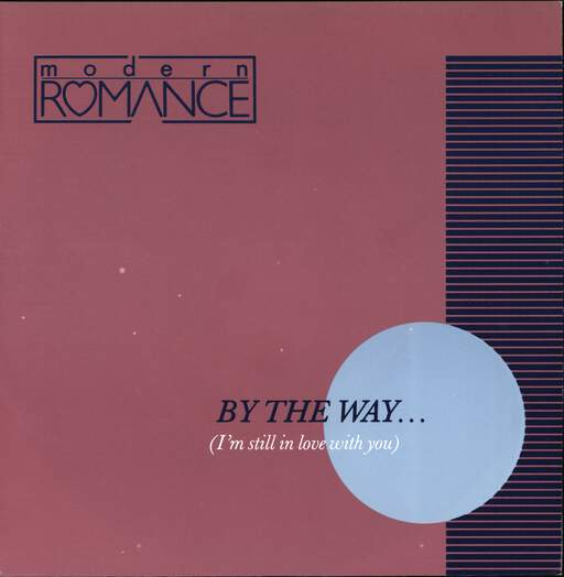 "Modern Romance: By The Way... (I'm Still In Love With You), 7"" Single (Vinyl)"