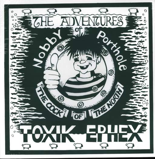 Toxik Ephex: The Adventures Of Nobby Porthole The Cock Of The North, LP (Vinyl)