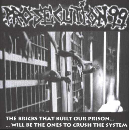 "Prosecution 99: The Bricks That Build Our Prison... ... Will Be The Ones To Crush The System, 7"" Single (Vinyl)"