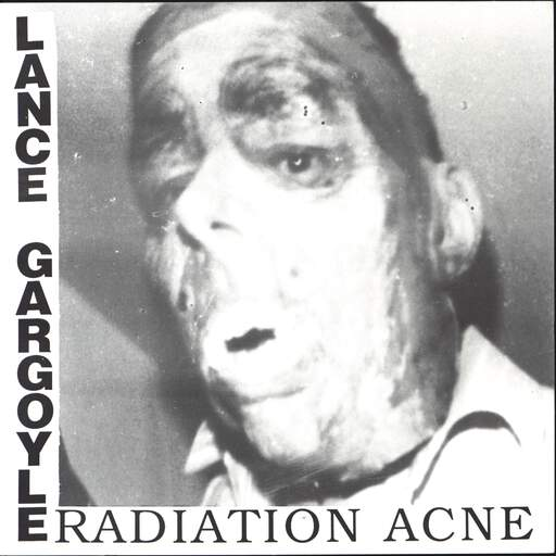 "Lance Gargoyle: Radiation Acne, 7"" Single (Vinyl)"