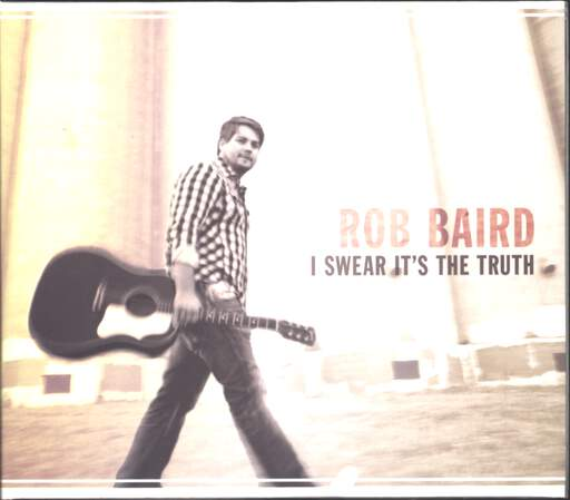 Rob Baird: I Swear It's The Truth, CD
