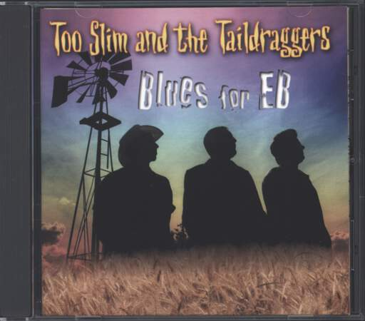 Too Slim And The Taildraggers: Blues For Eb, CD
