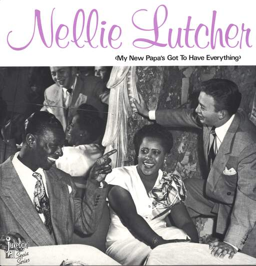 NELLIE LUTCHER - My New Papa's Got To Have Everything - 33T