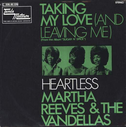 Martha Reeves & The Vandellas Taking My Love (And Leaving Me) / Heartless