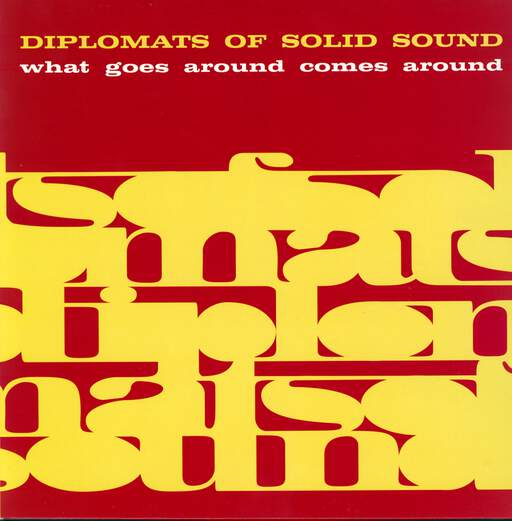 The Diplomats Of Solid Sound What Goes Around Comes Around