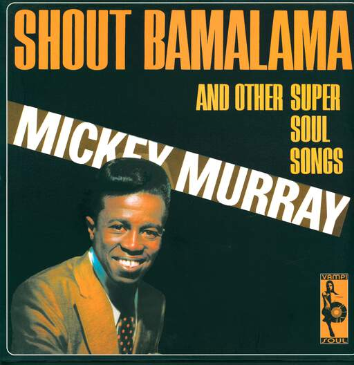 Mickey Murray Shout Bamalama And Other Super Soul Songs